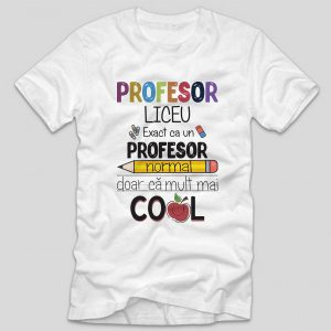 tricou-alb-profesor-liceu-exact-ca-un-profesor-normal-doar-ca-mult-mai-cool