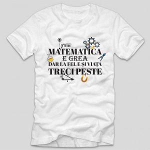 tricou-alb-profesor-matematica-e-grea-dar-la-fel-e-si-viata-treci-peste