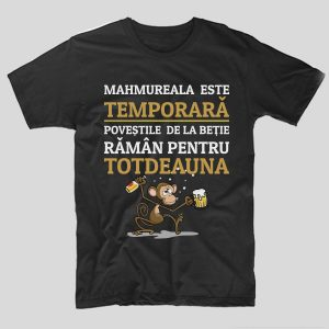 tricou-negru-bere-mahmureala-este-temporara-povestile-de-la-betie-raman-pentru-totdeauna