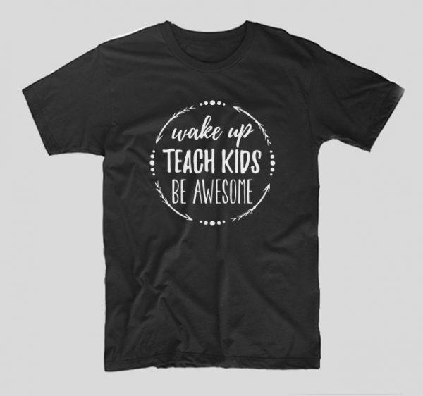 tricou-negru-profesor-wake-up-teach-kids-be-awesome