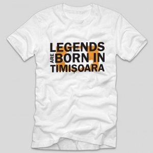 tricou-alb-cu-mesaj-legends-are-born-in-timisoara