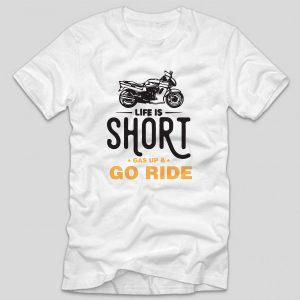 tricou-alb-moto-life-is-short-gas-up-and-go-ride