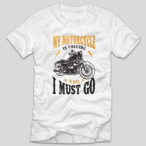 tricou-alb-my-motorcycle-is-calling-and-i-must-go
