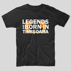 tricou-negru-cu-mesaj-legends-are-born-in-timisoara
