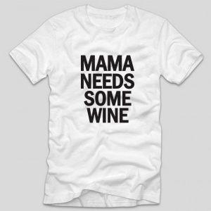 tricou-alb-mama-needs-some-wine-tricouri-mamici