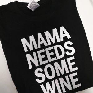 tricou-mama-needs-wine