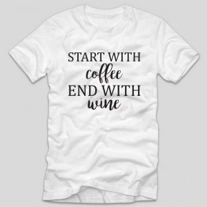 tricou-mamici-start-with-coffee-end-with-wine-alb