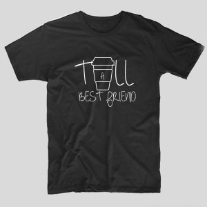 tricou-tall-best-friend