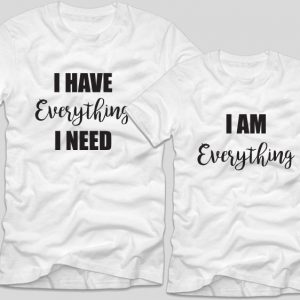 tricouri-cupluri-albe-i-have-everything-i-need-i-am-everything