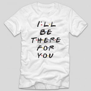 tricou-friends-alb-classic-i-ll-be-there-for-you