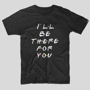 tricou-friends-classic-i-ll-be-there-for-you