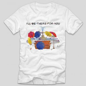 tricou-friends-ill-be-there-for-you-umbrellas