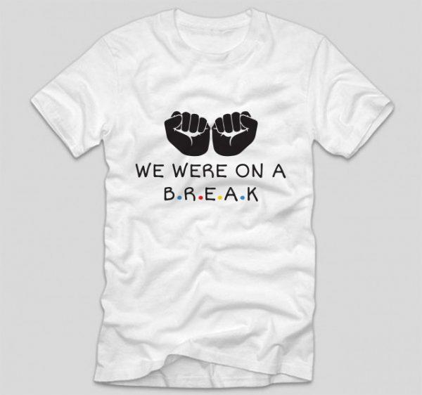 tricou-negru-we-were-on-a-break-alb
