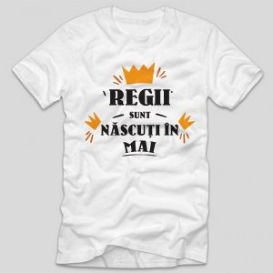 tricou-aniversare-cu-luna-nasterii-regii-sunt-nascuti-in-mai