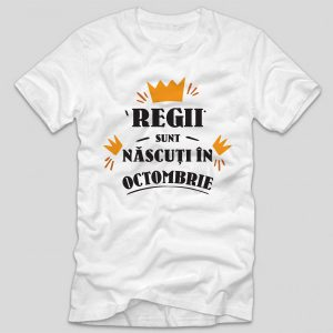 tricou-aniversare-cu-luna-nasterii-regii-sunt-nascuti-in-octombrie
