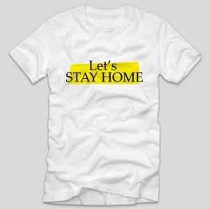 tricou-stam-acasa-lets-stay-home