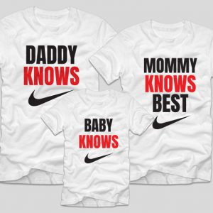 tricouri-personalizate-familie-nike-daddy-know-baby-knows-best-mommy-knows-best