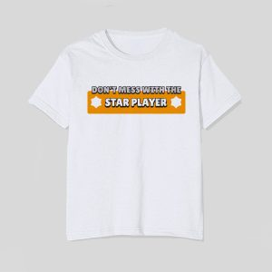 tricou-brawl-stars-dont-mess-with-the-star-player