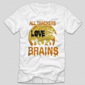 tricou-halloween-all-teachers-love-brains