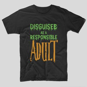 tricou-halloween-disguised-as-a-responsible-adult