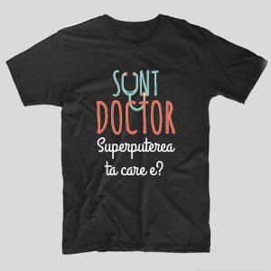 tricou-doctor-sunt-doctor-superputerea-ta-care-negru