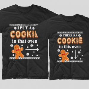 tricouri-cupluri-craciun-i-put-a-cookie-in-that-oven-theres-a-cookie-in-this-oven