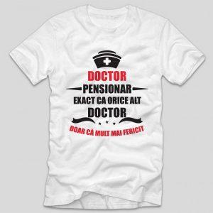 tricou-pensionare-po-doctor-pensionar-exact-ca-orice-alt-doctor-doar-ca-mult-mai-fericit