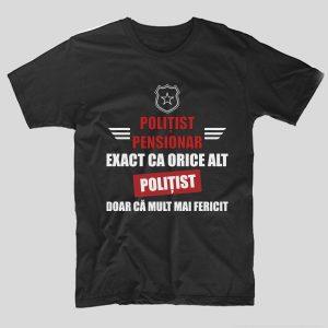 tricou-pensionare-politist-pensionar-exact-ca-orice-alt-politist-doar-ca-mult-mai-fericit-negru